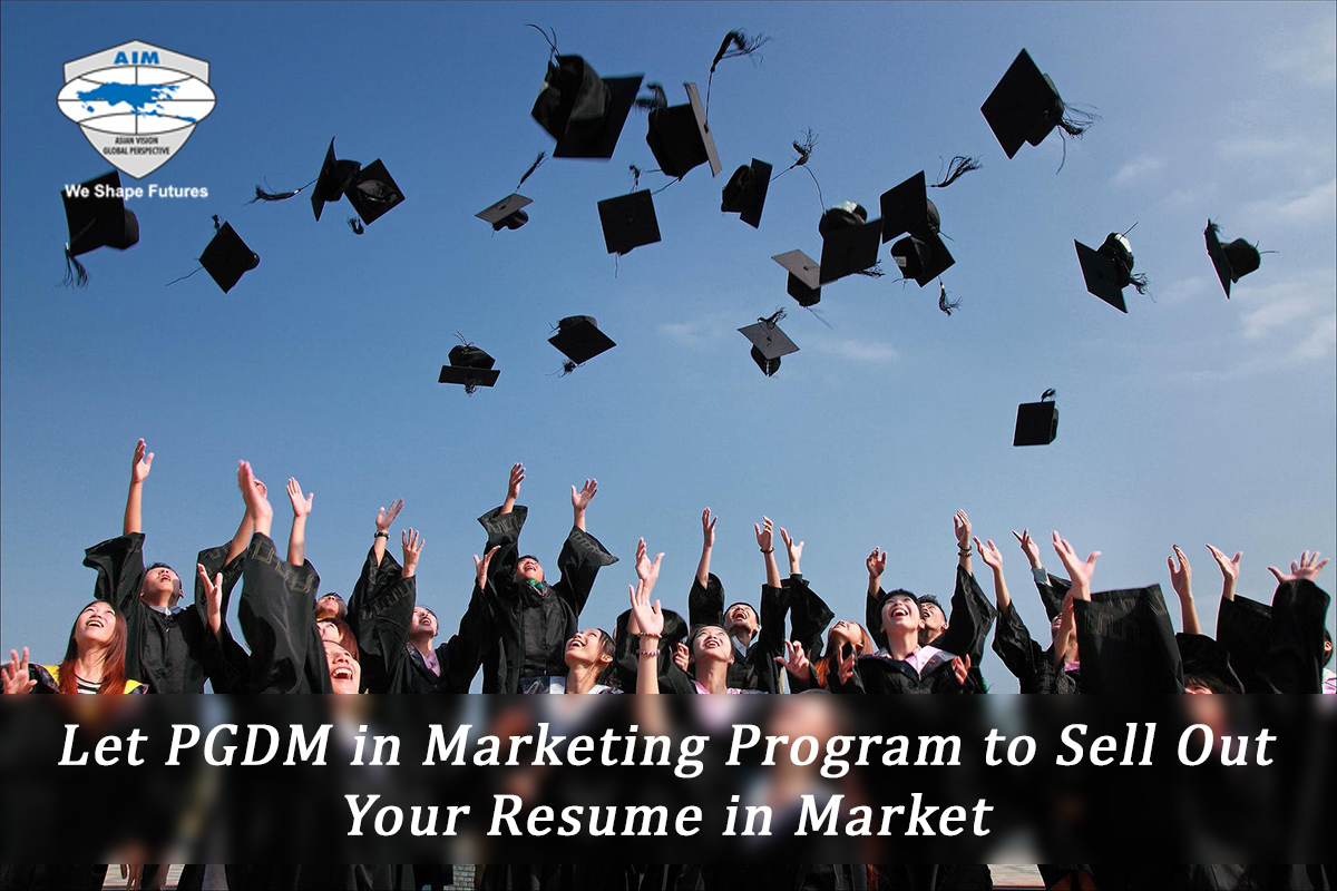 Let PGDM in Marketing Program to sell out your Resume in Market