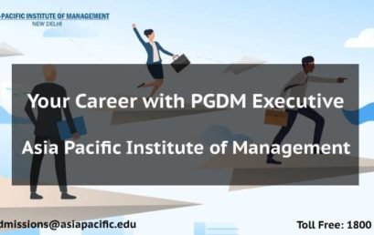Your Career with PGDM Executive – Asia Pacific Institute of Management